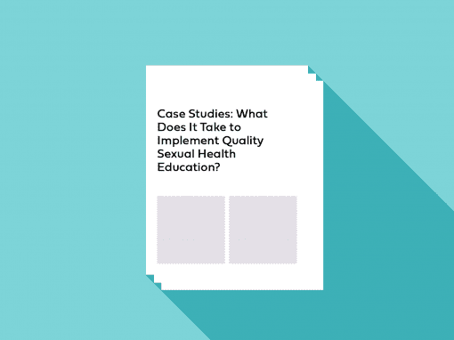 Case Studies: What Does It Take to Implement Quality Sexual Health Education?