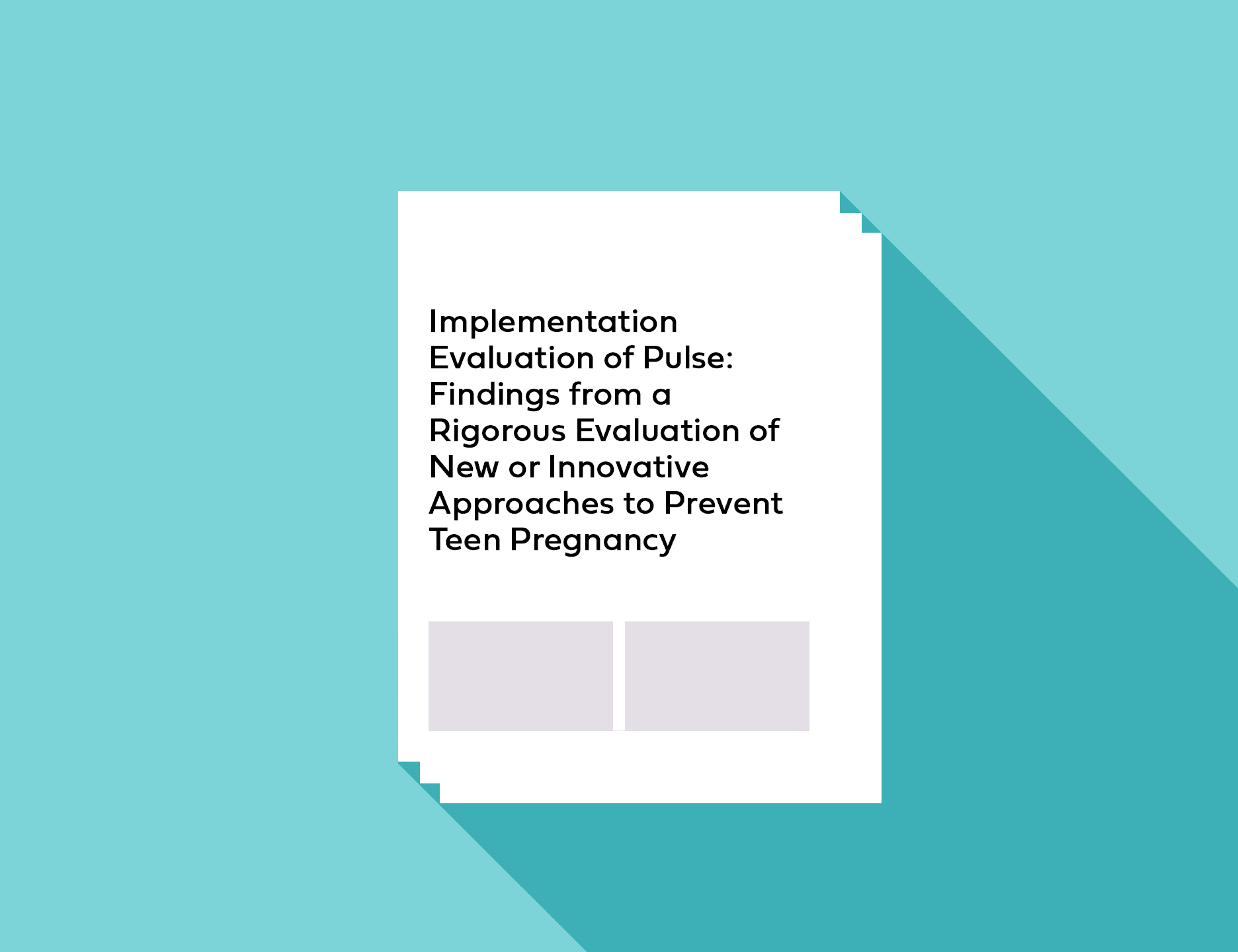 Implementation Evaluation of Pulse: Findings from a Rigorous Evaluation of New or Innovative Approaches to Prevent Teen Pregnancy