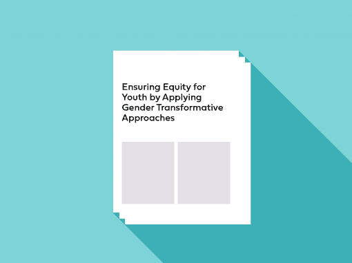 Ensuring Equity for Youth by Applying Gender Transformative Approaches
