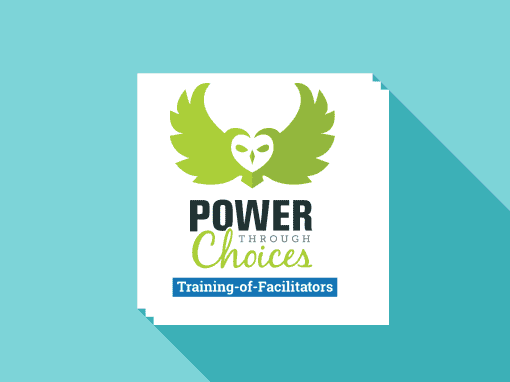 Power Through Choices: Training-of-Facilitators