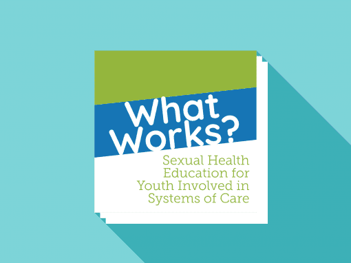 What Works? Sex Ed for Youth in Systems of Care