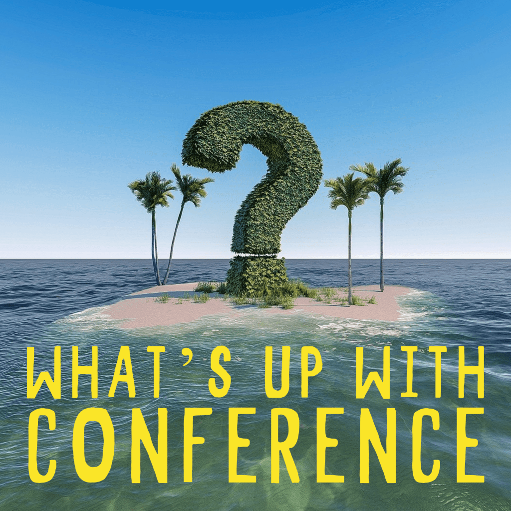 """giant question mark hedge on an island with palm trees with text """"what's up with conference"""""""